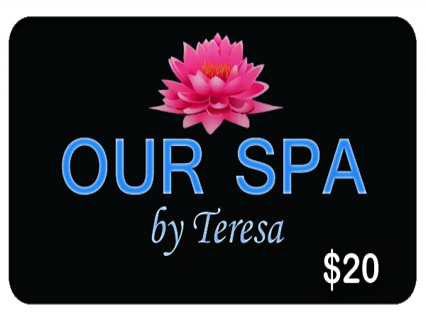 Our Spa by Teresa $25 Gift Card