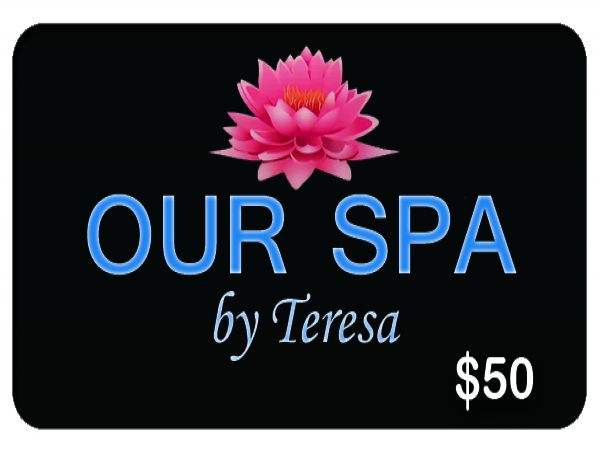 Our Spa by Teresa $50 Gift Card