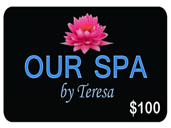 Our Spa by Teresa $100 Gift Card